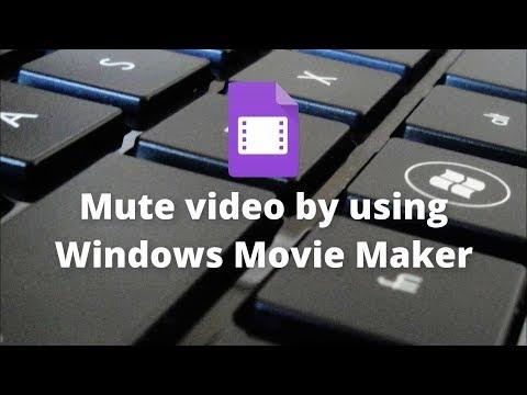Mute Video By Using Windows Movie Maker