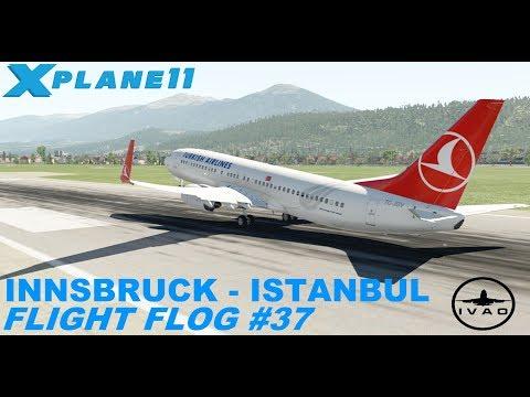 X-PLANE 11 | FLIGHT FLOG #37 | INNSBRUCK TO ISTANBUL | B738 | IVAO LIVE STREAM