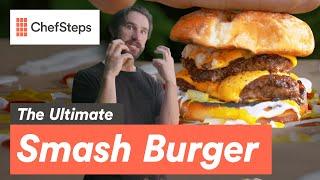 The ChefSteps Ultimate Smash Burger