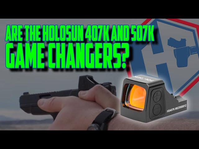 Are the Holosun 407K and 507K Game Changers? – SHOT Show 2020