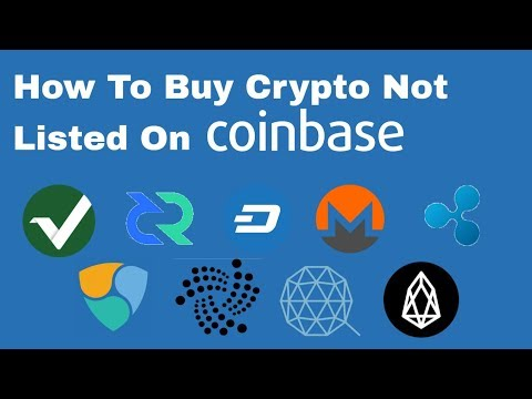 How To Buy Crypto Not Listed On Coinbase (Ripple, Dash, Monero, Neo, & More)