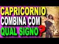 Signos Que Combinam com Capricórnio [Namorar Sexo e Amizade)