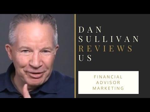 Financial Advisor Marketing - Dan Sullivan Reviews  Us