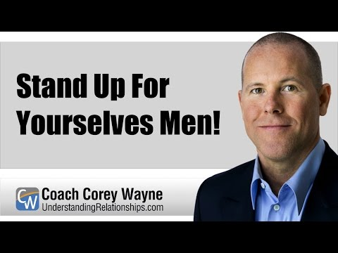 Stand Up For Yourselves Men!