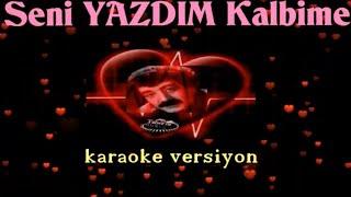 Seni Yazdım Kalbime - KARAOKE Versiyon (cover)