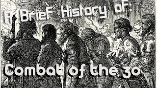A brief History of: The combat of the 30 (1351)
