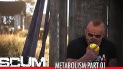 SCUM - Metabolism Part 01 [Pre-Alpha]