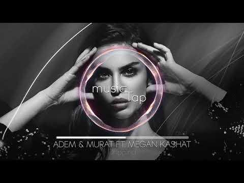 Adem & Murat ft. Megan Kashat - Dripping