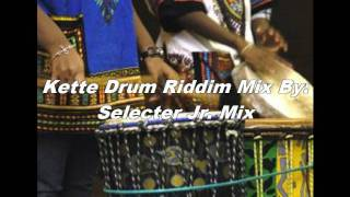 Kette Drum Riddim Mix By: Selecter Jr. Mix