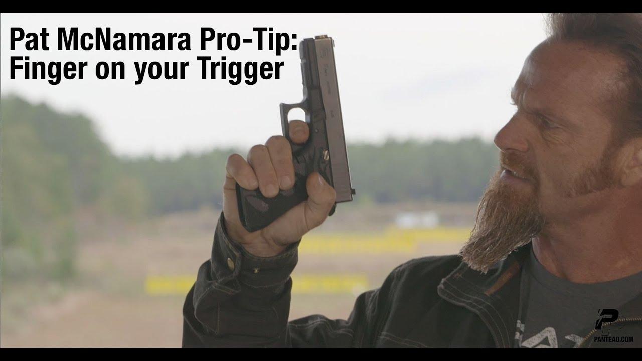 Pat McNamara Pro-Tip: Finger on your Trigger