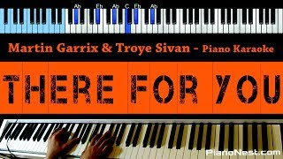 Martin Garrix & Troye Sivan - There For You - LOWER Key (Piano Karaoke / Sing Along)