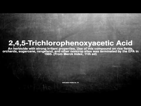 Medical vocabulary: What does 2,4,5-Trichlorophenoxyacetic Acid mean