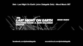 Stel - Last Night On Earth (John Dalagelis Dub) - Mood Music 087