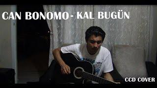 CAN BONOMO - KAL BUGÜN (CCD COVER)