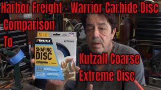 Harbor Freight - Warrior 4 1/2 Carbide Disc v. Kutzall Course Carbide Disc