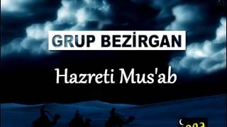 Grup Bezirgan - Hz. Musab