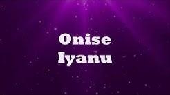 Onise Iyanu (Awesome Wonder) - Nathaniel Bassey (Lyrics)