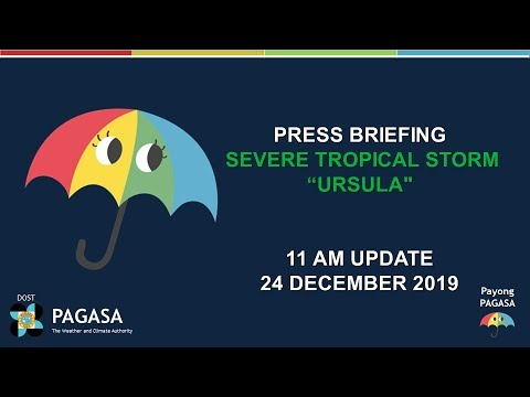"Press Briefing: Severe Tropical Storm ""#URSULAPH"" Tuesday, 11 AM December 24, 2019"