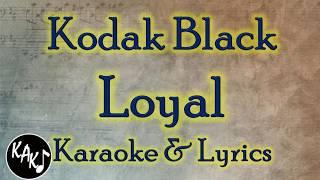 Kodak Black - Loyal Karaoke Lyrics Cover Instrumental HD Best