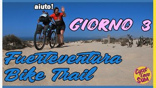 Fuerteventura Bike Trail 2020 - giorno 3 - Si pedala/spinge nel deserto!