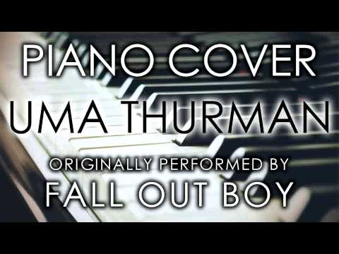 Piano uma thurman piano chords : Uma Thurman (Piano Cover) [Tribute to Fall Out Boy] - YouTube
