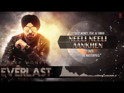 Neeli Neeli Aankhen Full Song (Audio) | Deep Money Feat. A.J. Singh | Everlast | Latest Punjabi Song