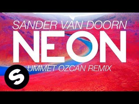 Sander van Doorn - Neon (Ummet Ozcan Remix)