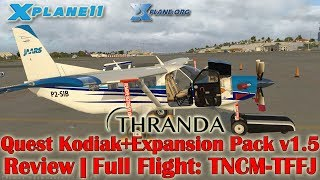 [X-plane 11] Thranda Quest Kodiak + Expansion Pack v1.5 | Review + Full Flight | TNCM-TFFJ