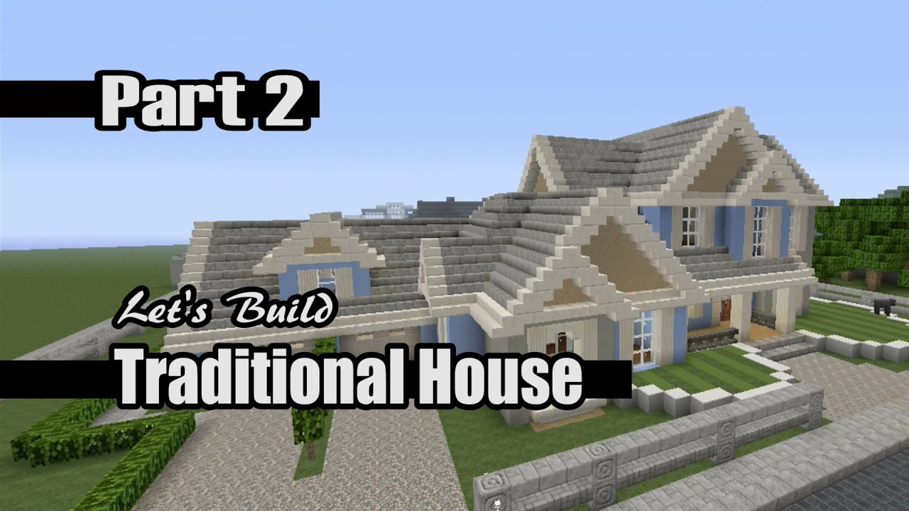 Let 39 s build a traditional house part 2 in minecraft house for Modern house 8 part 3
