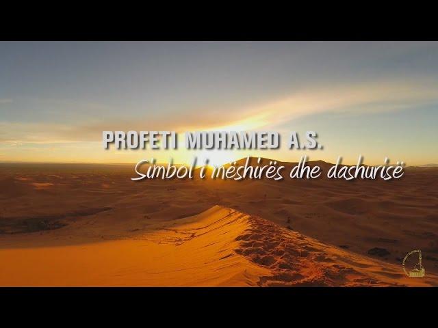 PROFETI MUHAMED A.S. - SIMBOL I MËSHIRËS DHE DASHURISË - REPORTAZH (HD)