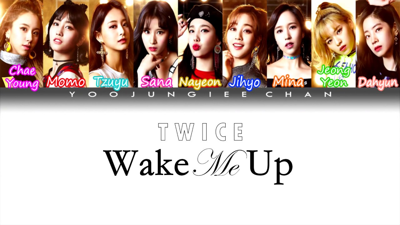 Twice 트와이스 Wake Me Up Color Coded Lyrics Kan Rom Please