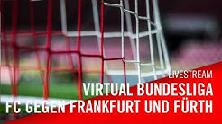 Livestream: Eintracht Frankfurt - 1. FC Köln |1. FC Köln - SpVgg Greuther Fürth | Virtual Bundesliga