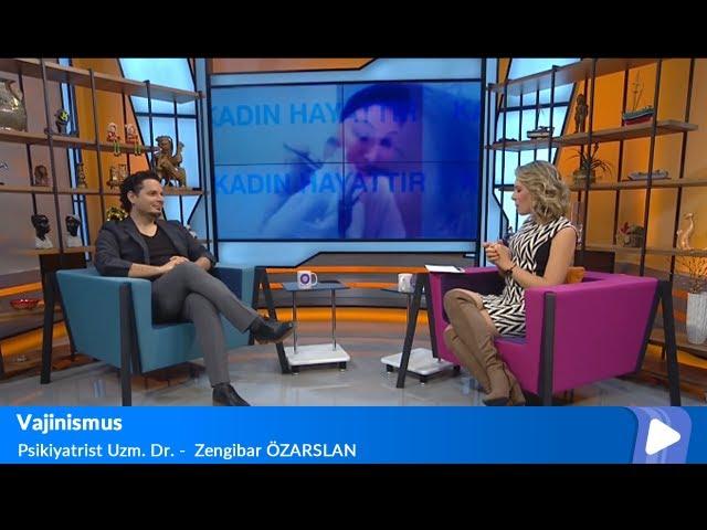 Adel Psikolojik Danışmanlık Merkezi - Vajinismus - Psikiyatrist Dr. Zengibar Özarslan