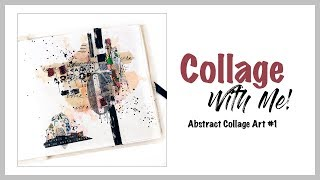 Collage with Me! ~ Abstract Collage Art #1