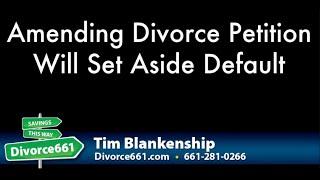 California Divorce | Amending Petition Will Set Aside Default