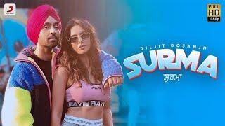 Surma - Diljit Dosanjh | Sonam Bajwa, Latest Punjabi Song 2019,  gal gal te ravona menu chad de