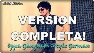Oppa Gangnam Style German VERSION COMPLETA! TheEdgarSkrillex-.- Hola Soy German