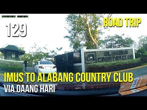 Road Trip #129 - Imus to Alabang Country Club