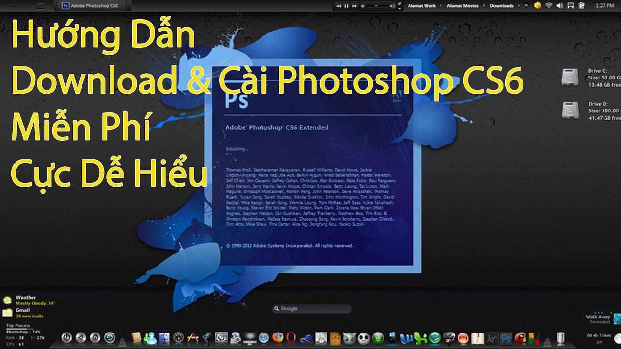 🔴 Hướng Dẫn Download Và Cài Photoshop Cs6 Miễn Phí