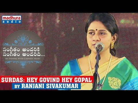 Surdas: Hey Govind Hey Gopal by Ranjani Sivakumar   Sangeetam Andhariki Sangeetam Andharidi