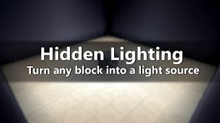 ANY BLOCK INTO HIDDEN LIGHTING WITHOUT MODS!!