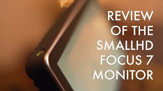 Review of the SmallHD Focus 7 monitor