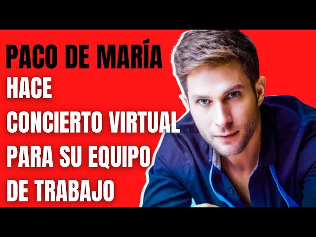 Paco de María: ofrece concierto virtual donde presentará su nuevo álbum - El Aviso Magazine
