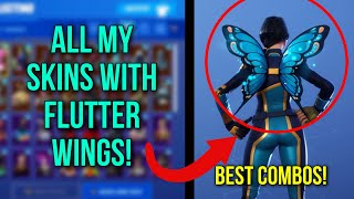 FORTNITE FLUTTER WINGS BACKBLING SHOWCASED WITH ALL MY SKINS! BEST COMBOS - NOUVEAU FLUTTER SKIN