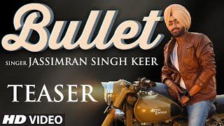 BULLET SONG TEASER | JASSIMRAN SINGH KEER | New Punjabi Song