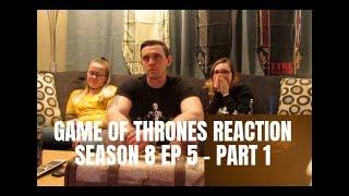 GAME OF THRONES SEASON 8 EP 5 REACTION - PART 1