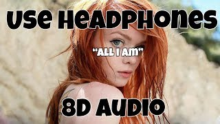 Jess Glynne -  All I Am (8D Audio) Video