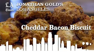 Jonathan Gold's Los Angeles: Cheddar Bacon Biscuit | Los Angeles Times