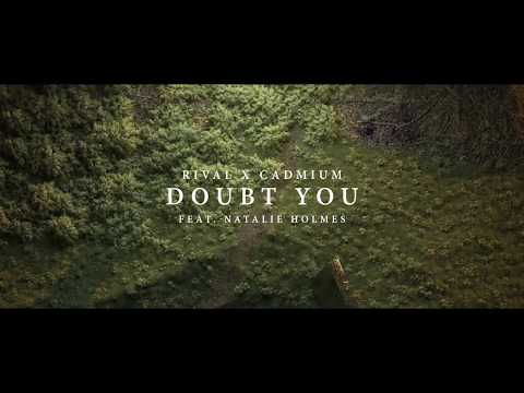 Rival X Cadmium - Doubt You (ft. Natalie Holmes) [Official Lyric Video]