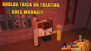ROBLOX TRICK OR TREATING GONE WRONG